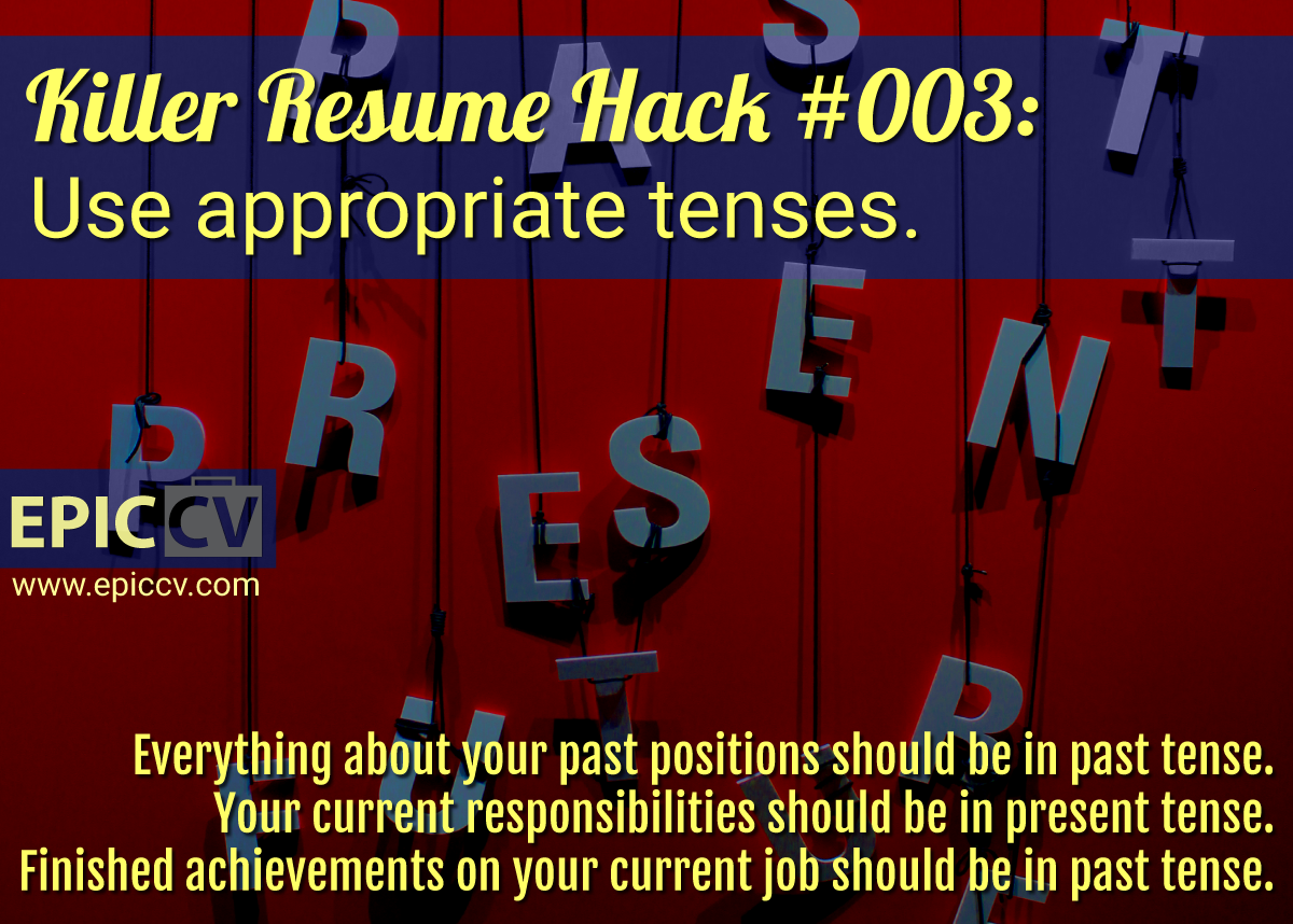Killer Resume Hack 003 Use Appropriate Tenses Epic Cv